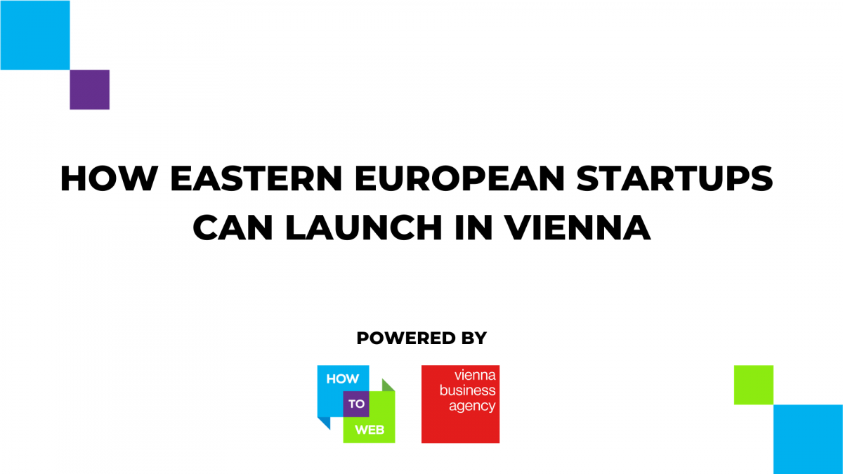 How Eastern European startups can launch in Vienna